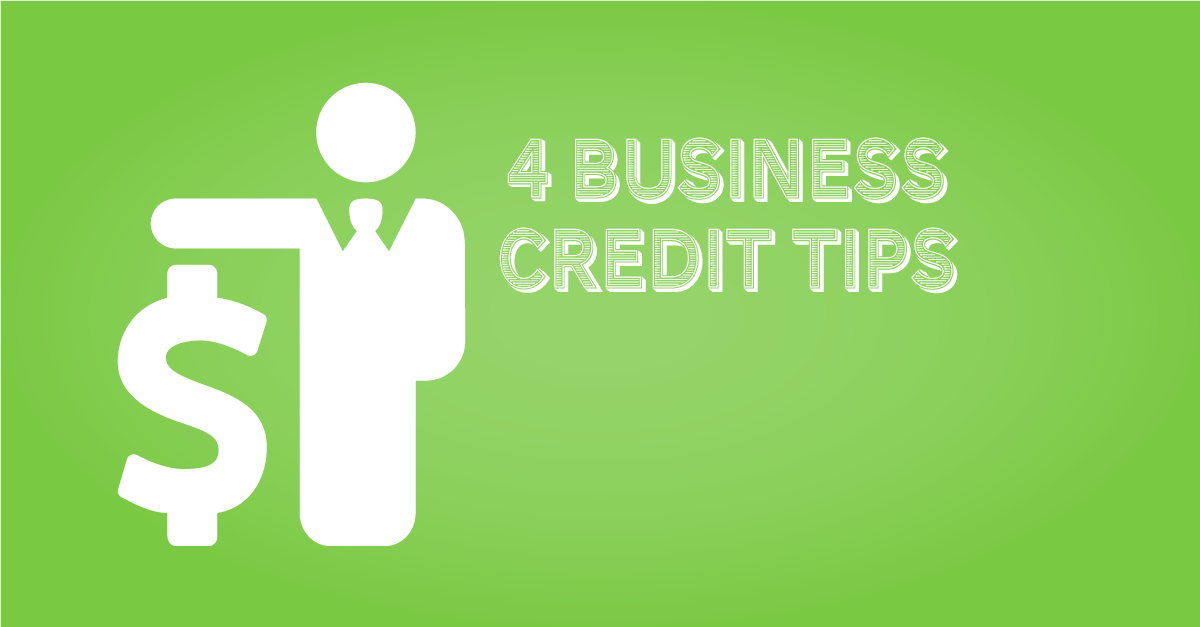 4 Business Credit Tips for Business Owners