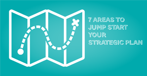 seven areas Jump start your Strategic Plan