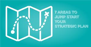 seven areas Jump start your Strategic Plan