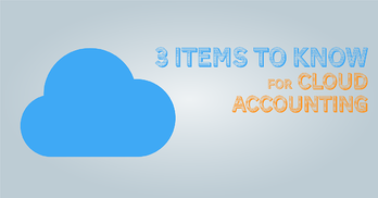 3 Items to Know Before You Move Data to the Accounting Cloud