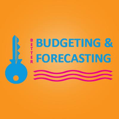 6 Keys to Better Budgeting & Forecasting