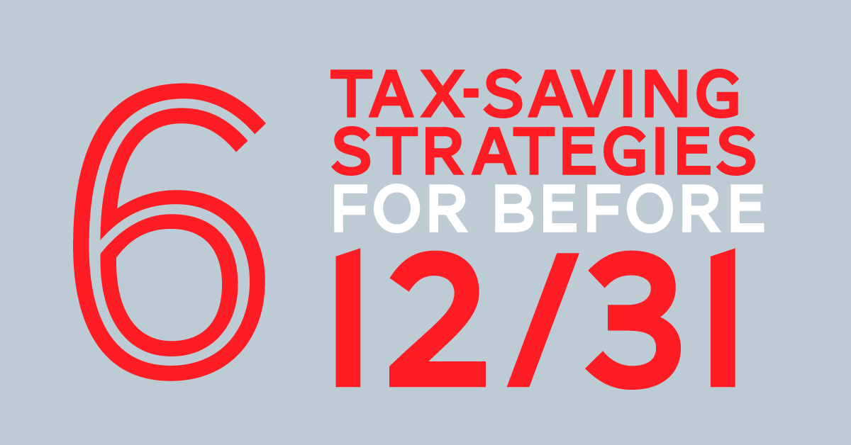 6-Tax-Saving-Strategies-to-Implement-BEFORE-December-31.png